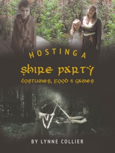 Hosting a Shire Party - Costumes, Food & Games by Lynne Collier