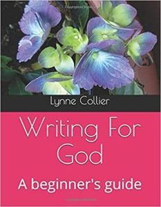 Writing for God - a beginner's guide book, front cover showing a blue hydrangea.